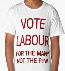 Vote Labour, For the Many, Not the Few Long T-Shirt
