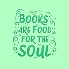 Books are food for the Soul by jazzydevil