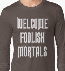 welcome foolish mortals - haunted mansion T-Shirt
