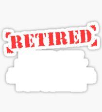 Retired Under New Management Retirement Shirt Sticker