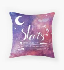 To the stars ACOMAF Quote Throw Pillow