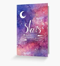 To the stars ACOMAF Quote Greeting Card