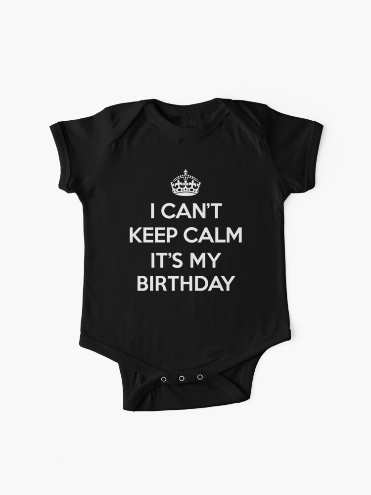 Keep Calm Birthday Quote | Baby One-Piece