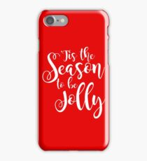 tis the season to be jolly iPhone Case/Skin