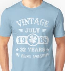Birthday July 1985 32 Years Of Being Awesome Unisex T-Shirt
