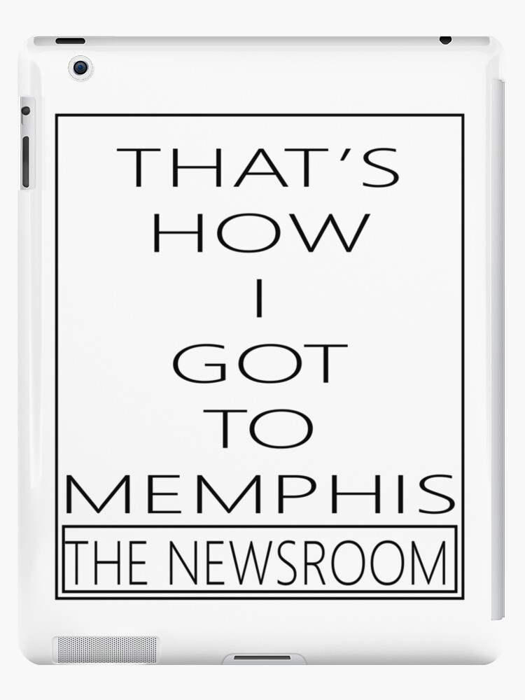 That's How I Got To Memphis - Newsroom Finale by Joseph Wade