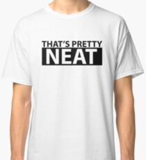 How Neat Is That Pretty Neature Funny Cute Classic T-Shirt