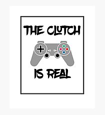 The Clutch is Real Gaming Design Photographic Print
