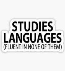 Studies Languages (Fluent in none of them)   Linguistics Sticker