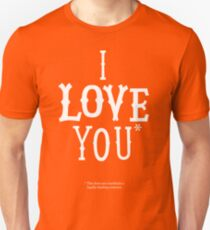 I Love You* Unisex T-Shirt
