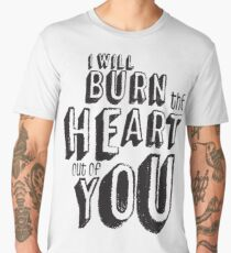 I'll burn the heart out of you, Moriarty Quote from Sherlock Men's Premium T-Shirt