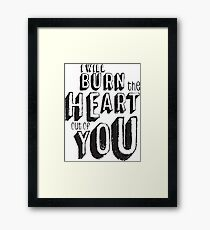 I'll burn the heart out of you, Moriarty Quote from Sherlock Framed Print