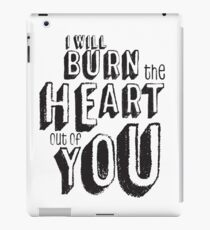 I'll burn the heart out of you, Moriarty Quote from Sherlock iPad Case/Skin