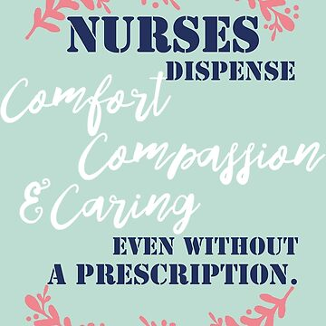 Comfort, Compassion & Care - nurses nursing RN nurse practitioner by papillondesign