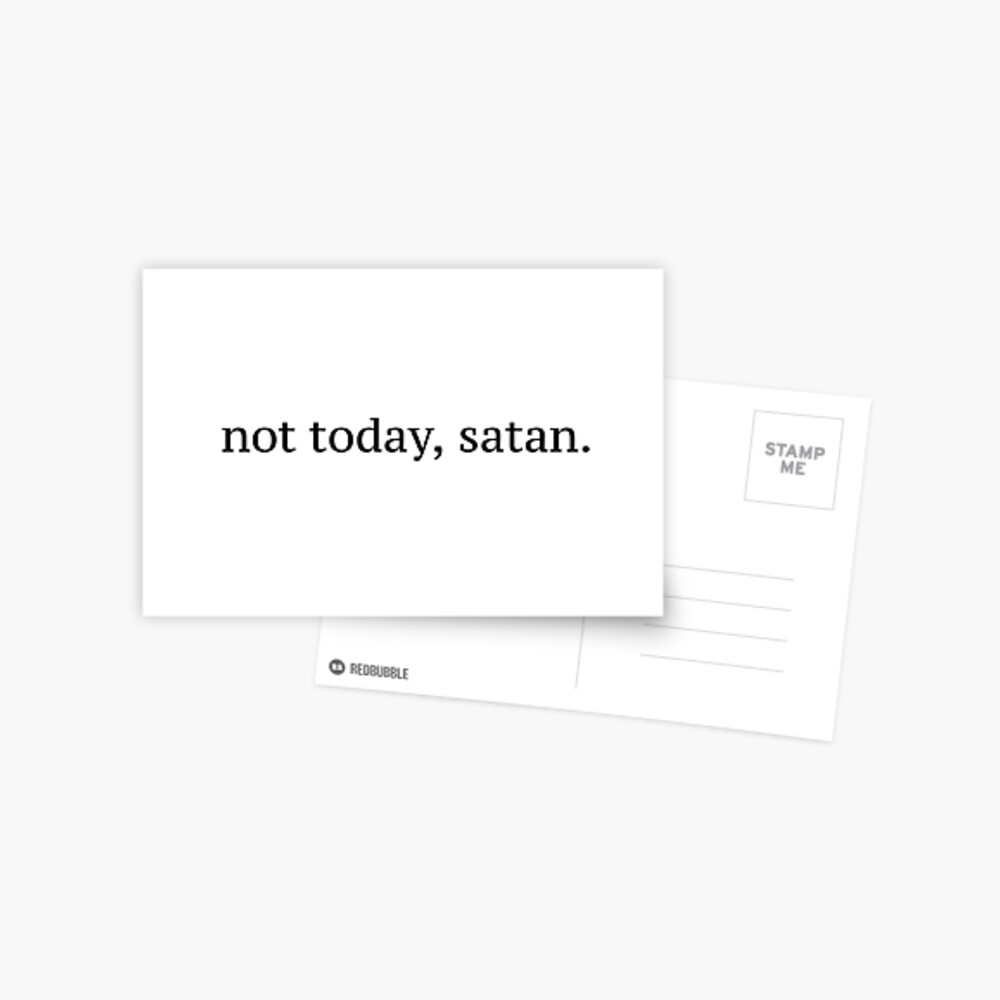 """Not Today, Satan"" Graphic Postcard"