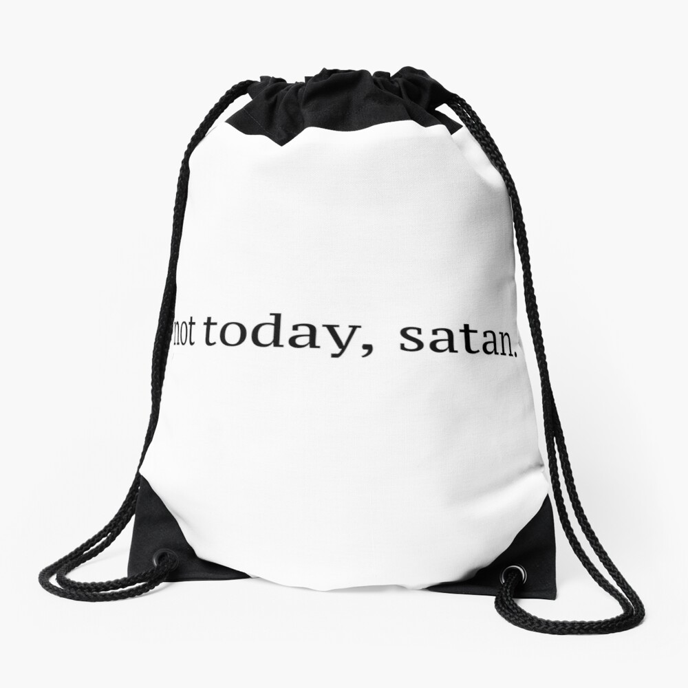 """Not Today, Satan"" Graphic Drawstring Bag"