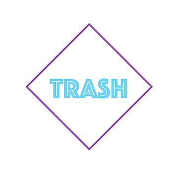 Trash by TadHappyGilmore