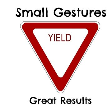 Small Gestures Yield Great Results by 309series
