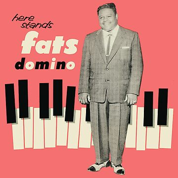 Here Stands fats Domino by ipoksanap