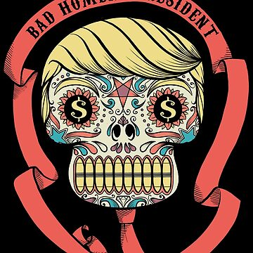 Bad Hombre President by spike00