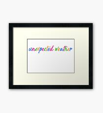 unexpected weather Framed Print