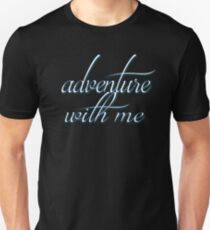 Adventure With Me Cute Dreaming Soft Screen Printed Summer Graphic Gift Tshirt Unisex T-Shirt