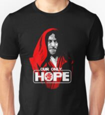 Our Only Hope Pic Unisex T-Shirt