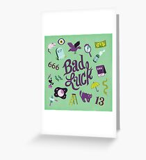 Bad Luck Greeting Card