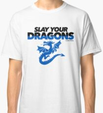 Slay Your Dragons (Blue1) Classic T-Shirt