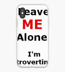 I'm Introverting! iPhone Case
