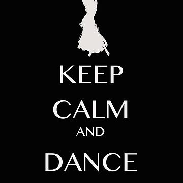 keep calm and dance white  by silverscreen