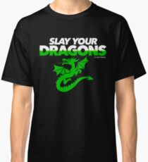Slay Your Dragons (Green2) Classic T-Shirt