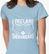 I Declare Shenanigans Shirt Womens Fitted T-Shirt