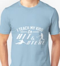 I Teach My Kids To Hit And Steal Baseball Shirt Unisex T-Shirt