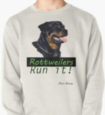 ROTTWEILERS RUN IT Pullover
