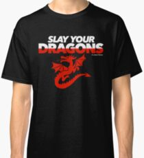 Slay Your Dragons (Red2) Classic T-Shirt