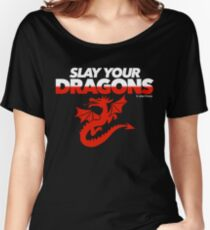 Slay Your Dragons (Red2) Women's Relaxed Fit T-Shirt
