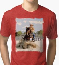 STAY COOL AND LET IT SLIDE Tri-blend T-Shirt