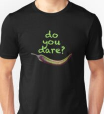Do You Dare? Unisex T-Shirt