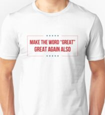 """Make The Word """"Great"""" Great Again Also Unisex T-Shirt"""