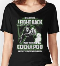 Cockapoo Don't mess with my Dog funny gift t-shirts Women's Relaxed Fit T-Shirt