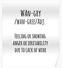 Funny wine 'W-Angry' T shirt gift for lovers and enthusiasts of wine Poster