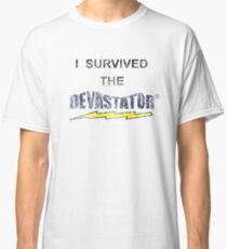 Ich habe den DEVASTATOR überlebt (Mr. Show) Classic T-Shirt