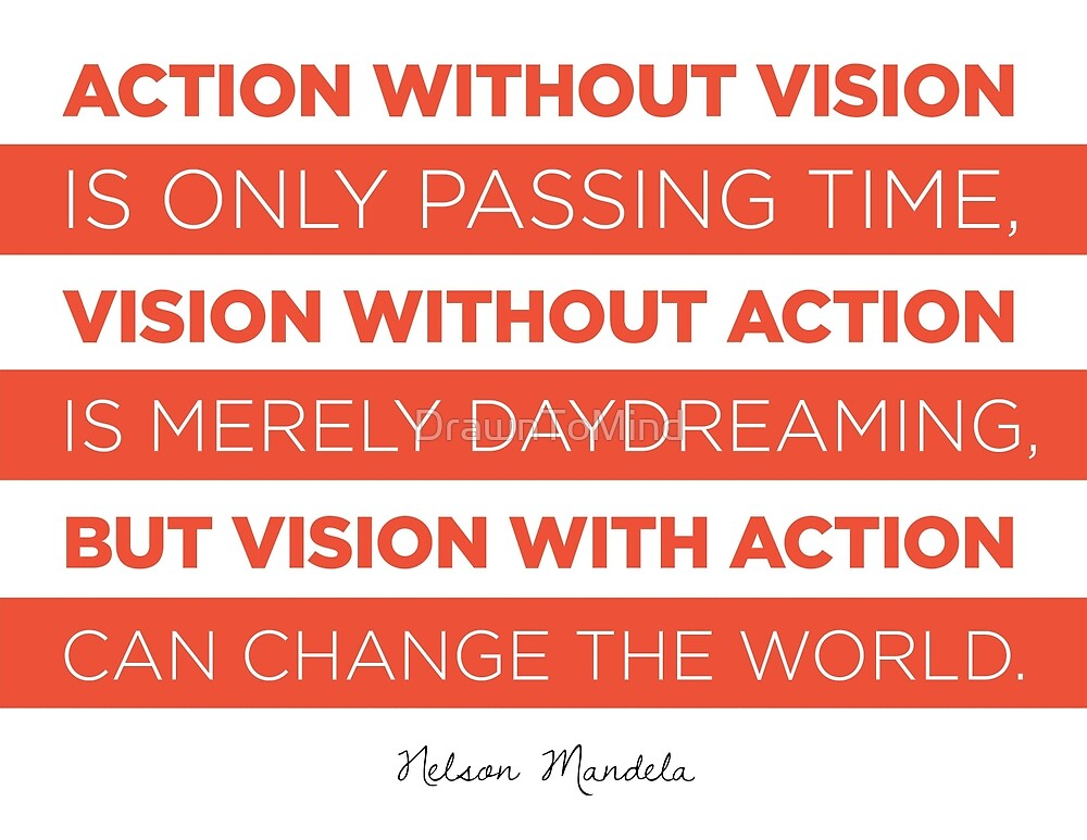 Action Without Vision // Nelson Mandela by DrawnToMind