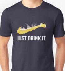 JUST DRINK IT Unisex T-Shirt
