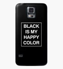 Black is my happy color Case/Skin for Samsung Galaxy