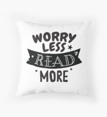Worry less READ MORE Throw Pillow