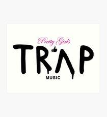 Pretty Girls Like Trap Music - Pink & Black Art Print