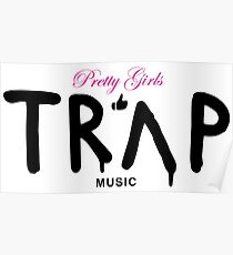 Pretty Girls Like Trap Music - Pink & Black Poster