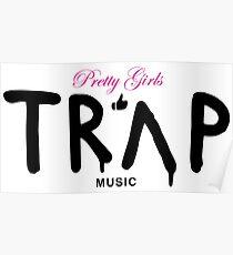 Pretty Girls Like Trap Music - Pink & Black Poster